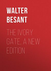 Walter Besant -The Ivory Gate, a new edition