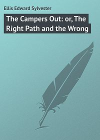 Edward Ellis -The Campers Out: or, The Right Path and the Wrong