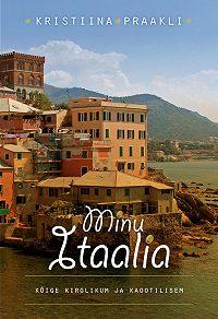 Kristiina Praakli -Minu Itaalia
