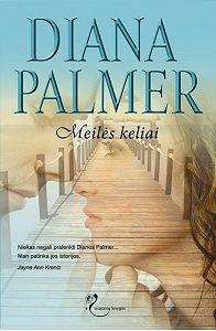 Diana Palmer -Meilės keliai