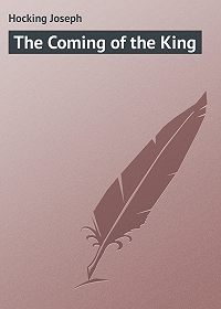 Joseph Hocking -The Coming of the King