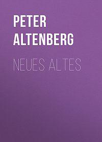 Peter Altenberg -Neues Altes