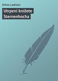 Klíma Ladislav -Utrpení knížete Sternenhocha