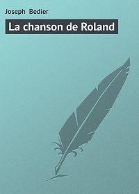 Joseph Bedier -La chanson de Roland