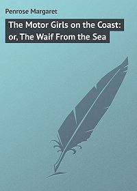 Margaret Penrose -The Motor Girls on the Coast: or, The Waif From the Sea