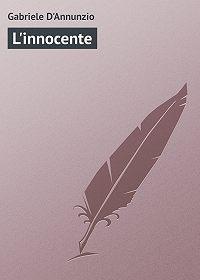 Gabriele D'Annunzio -L'innocente