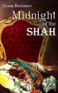 Ilham Rahimov - Midnight of the Shah