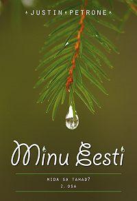 Justin Petrone -Minu Eesti II