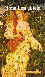 Dante Rossetti -Mona Lisa abielu