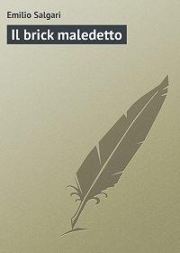Emilio Salgari -Il brick maledetto