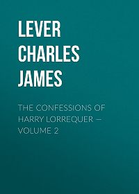 Charles Lever -The Confessions of Harry Lorrequer – Volume 2