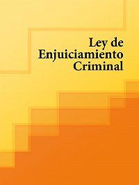 Espana,  España - Ley de Enjuiciamiento Criminal de España