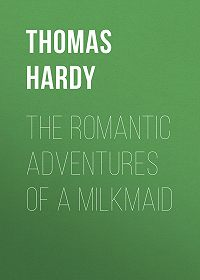 Thomas Hardy -The Romantic Adventures of a Milkmaid