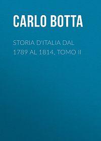 Carlo Botta -Storia d'Italia dal 1789 al 1814, tomo II