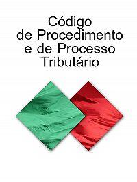 Portugal - Codigo de Procedimento e de Processo Tributario (Portugal)