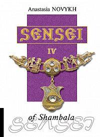 Anastasia Novykh -Sensei of Shambala. Book IV