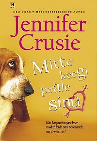 Jennifer Crusie -Mitte keegi peale sinu