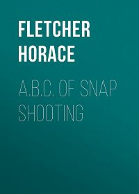 Horace Fletcher -A.B.C. of Snap Shooting