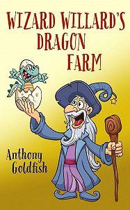 Anthony Goldfish -Wizard Willard's Dragon Farm