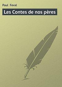 Paul Feval -Les Contes de nos pères