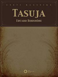 Eduard Bornhöhe -Tasuja