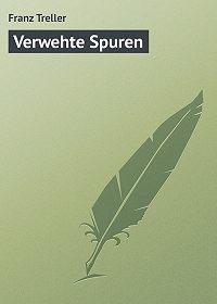 Franz Treller -Verwehte Spuren