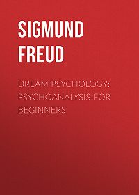 Sigmund Freud -Dream Psychology: Psychoanalysis for Beginners