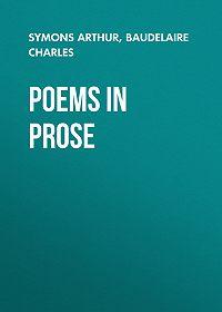 Arthur Symons -Poems in Prose