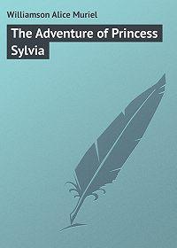 Alice Williamson -The Adventure of Princess Sylvia
