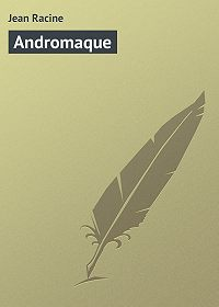 Jean Racine -Andromaque