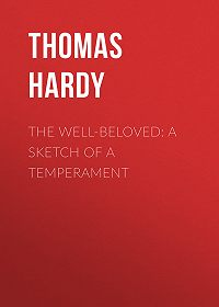 Thomas Hardy -The Well-Beloved: A Sketch of a Temperament