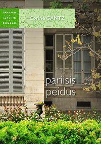 Corine Gantz -Pariisis peidus. Sari Varraku ajaviiteromaan