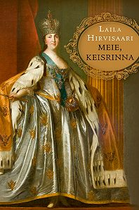 Laila Hirvisaari -Meie, keisrinna