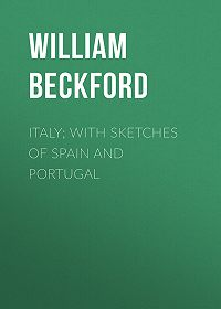 William Beckford -Italy; with sketches of Spain and Portugal
