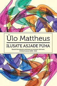 Ülo Mattheus -Ilusate asjade püha