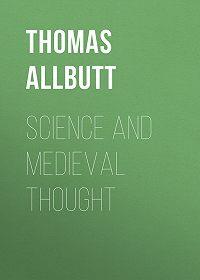 Thomas Allbutt -Science and Medieval Thought