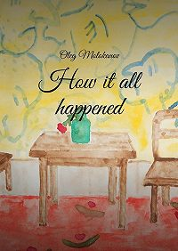 Oleg Molokanov - How it all happened
