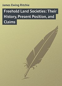 James Ritchie -Freehold Land Societies: Their History, Present Position, and Claims
