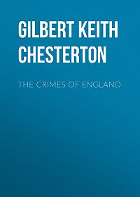 Gilbert Chesterton -The Crimes of England