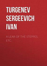 Turgenev Ivan -A Lear of the Steppes, etc.