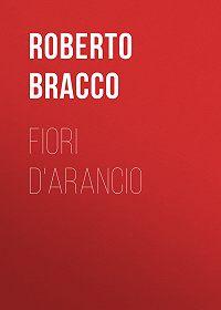 Roberto Bracco -Fiori d'arancio