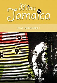 Tarrvi Laamann -Minu Jamaica. Pole probleemi!