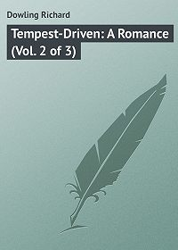 Richard Dowling -Tempest-Driven: A Romance (Vol. 2 of 3)