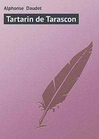 Alphonse Daudet -Tartarin de Tarascon