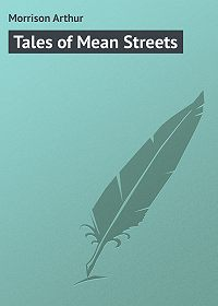 Arthur Morrison -Tales of Mean Streets