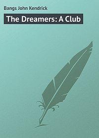 John Bangs -The Dreamers: A Club