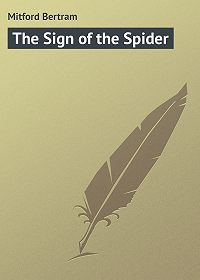 Bertram Mitford -The Sign of the Spider