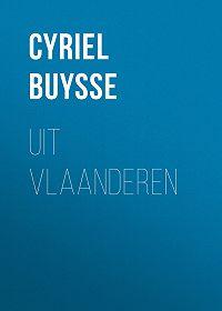 Cyriel Buysse -Uit Vlaanderen