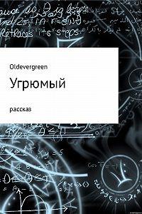Жора Огарский (Oldevergreen) -Угрюмый