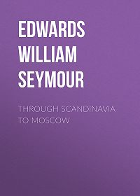 William Edwards -Through Scandinavia to Moscow